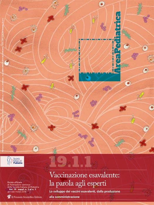 2018 Vol. 19 Suppl. 1 al N. 1 Gennaio-MarzoVaccinazione esavalente: la parola agli esperti